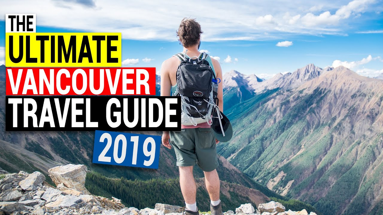 Vancouver Travel Guide For 2019 | Vancouver BC Canada (Must Watch)